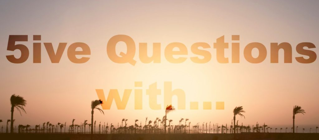 5ive questions with